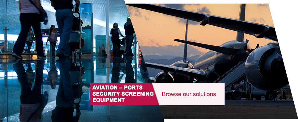 Aviation – Ports Security Screening Equipment